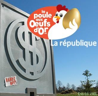 la république, la poule aux oeufs d'or 01