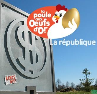 la république, la poule aux oeufs d'or01